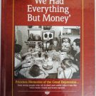 We Had Everything But Money