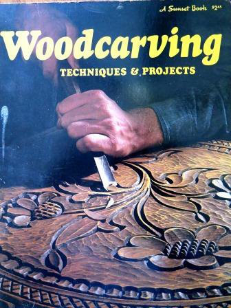 Woodcarving Techniques & Projects Sunset Book