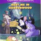 Meet Me in Horrorwood Creepella Von Cacklefur - Stilton