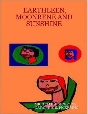 EARTHLEEN, MOONRENE, AND SUNSHINE