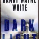 Dark Light (HC) Randy Wayne White