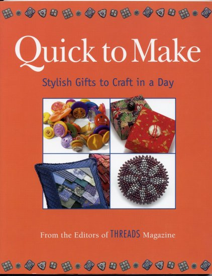 Quick To Make Stylish Gifts To Craft Threads Editors Taunton Press Sewing Book