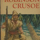The Story of Robinson Crusoe (HC) Adapted from Daniel Defoe's Story - Vintage Book 1952