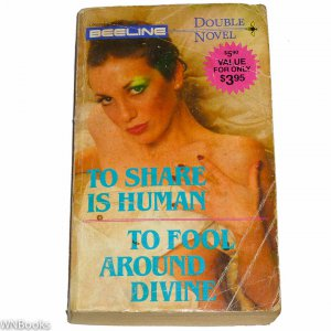 To Share is Human, To Fool Around Divine - Gary Getsom, Ina Holpp