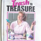 Trash to Treasure Craft Book by Leisure Arts