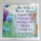"Fridge Magnet 020 ""Mothers hold their children's hands a while..."""