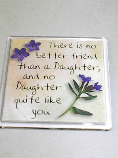 """History and Heraldry Magnet 015 """"There is no better friend than a daughter..."""""""