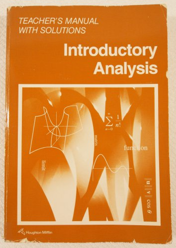 Teacher's Manual with Solutions to Introductory Analysis 0395526175