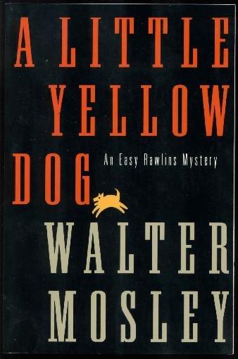 Walter Mosley: A Little Yellow Dog, Easy Rawlins