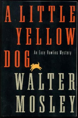 Walter Mosley: A Little Yellow Dog, Easy Rawlins