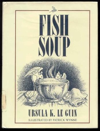 Ursula K. Le Guin - Fish Soup HCw/DJ Ex-library