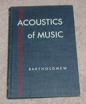 Acoustics of Music [Hardcover] by Bartholomew, Wilmer T.