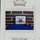 """America is Our Home"" Poppy Kreation Cross Stitch Pattern"