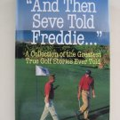 And Then Seve Told Freddie