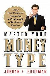 Master Your Money Type by Jordan Goodman (2006) finance wealth freedom book nonfiction
