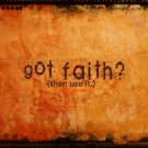 """Got faith?"""