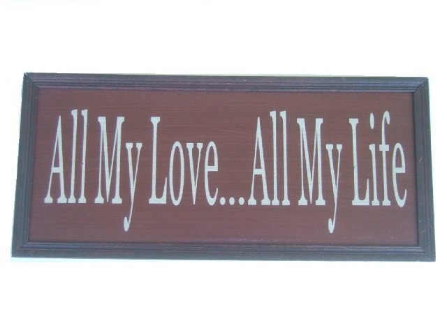 All My Love Wood Plaque Sign Wall Decor