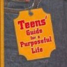 TEEN'S GUIDE FOR A PURPOSEFUL LIFE :
