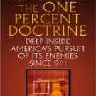 THE ONE PERCENT DOCTRINE :by deep inside America's pursuit of its enemies since 9/11 (LARGE PRINT)