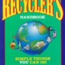 The Recycler's Handbook by The Earth-Works Group