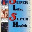 Super Life, Super Health by the editors of FC&A