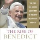 The Rise of Benedict XVI: The Inside Story of How the Pope Was Elected