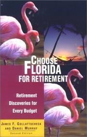 Choose Florida For Retirement, 2nd Edition by James F. Gollattscheck, Daniel Murray