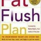 The Fat Flush Plan  by Barry Sears, Ann Louise Gittleman