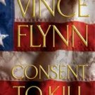Consent to Kill by Vince Flynn.