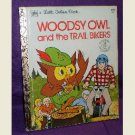 WOODSY OWL AND THE TRAIL BIKERS - LITTLE GOLDEN BOOK
