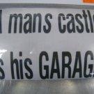 "4x6"" Door or Wall Sticker A MANS CASTLE IS HIS GARAGE"