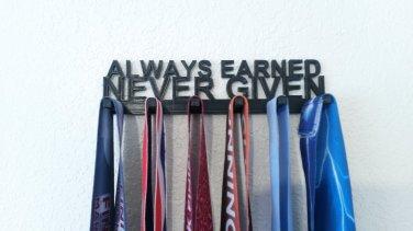 Always Earned Never Given Marathon Medal Display Medal Rack Medal Holder