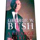George W. Bush: A Charge to Keep