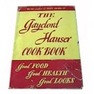 The Gaylord Hauser Cook Book: Good Food Good Health Good Looks