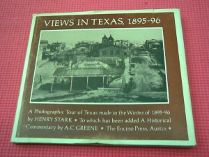 Views in Texas 1895-96: A Photographic Tour of Texas Made in the Winter of 1895-96