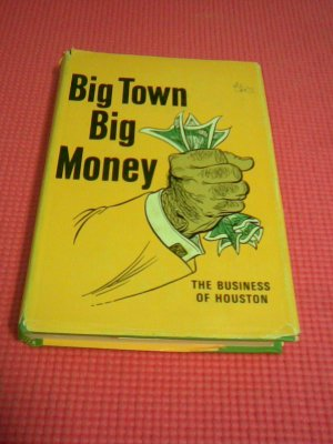 Big Town, Big Money: The Business of Houston