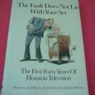 The Fault Does Not Lie With Your Set: The First Forty Years of Houston Television