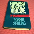 Howard Hughes' Airline, An Informal History of TWA