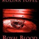 Royal Blood - Author: Kolina Topel