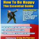 How to Be Happy- The Essential guide