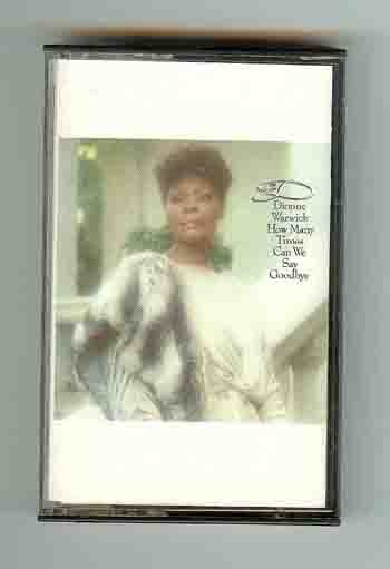 Dionne Warwick - How Many Times Can We Say Goodbye CAS