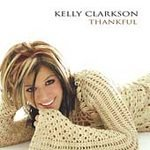 Thankful - Clarkson, Kelly (CD 2003)