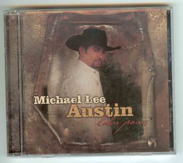 Michael Lee Austin - Labor Pains - Country - CD