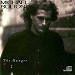 The Hunger - Bolton, Michael (CD 1987)