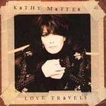 Love Travels - Mattea, Kathy (CD 1997)