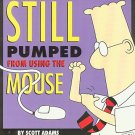 Dilbert - Still Pumped from Using the Mouse