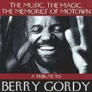 The Memories of Motown: A Tribute to Berry Gordy