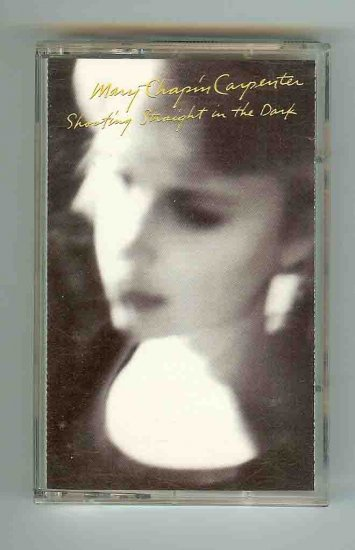 Shooting Straight in the Dark by Mary Chapin Carpent...
