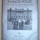 Manor House: Life in an Edwardian Country House Juliet Gardiner 2003 HC