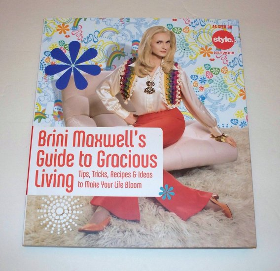 BRINI MAXWELL�S GUIDE TO GRACIOUS LIVING 2005 SC